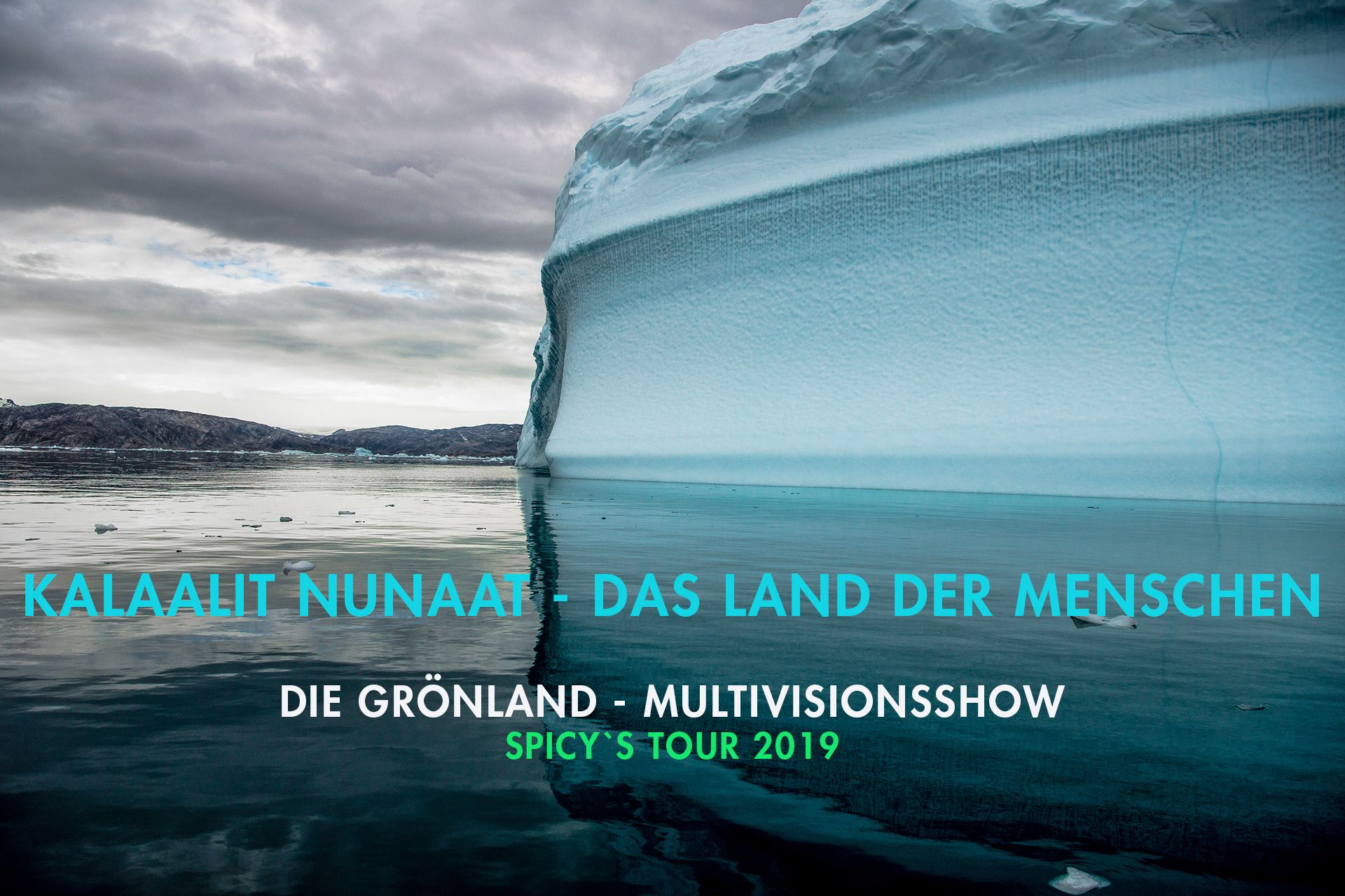"MULTIVISIONSSHOW & LIVE REPORTAGE ""KALAALIT NUNAAT - THE PEOPLE`S LAND"""