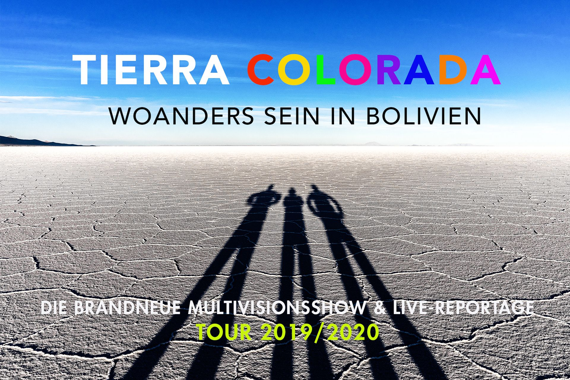 "MULTIVISIONSSHOW & LIVE-REPORTAGE ""TIERRA COLORADA - WOANDERS SEIN IN BOLIVIEN"""